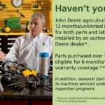 – John Deere parts warranty extended for even greater peace of mind.